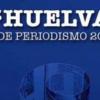 """La Asociación de la Prensa de Huelva convoca el Premio """"Huelva"""" de Periodismo 2014 con el objetivo de promocionar los valores periodísticos, históricos, económicos, sociales y culturales de la provincia"""