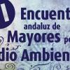 La VI edición del Encuentro Andaluz de Mayores por el Medio Ambiente congrega a más de 400 personas de toda Andalucía en la localidad malagueña de Ronda