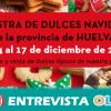 La muestra de Aceites de Oliva y Conservas y la de Dulces Navideños ponen en valor la calidad de los productos autóctonos de Huelva