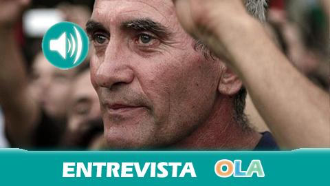 Diego Cañamero (SAT): «Andalucía tiene que dejar de ser una 'cenicienta', debe dar un golpe en la mesa y rebelarse para recuperar nuestra autonomía»