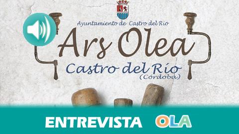 «Ars Olea surge para poner en valor a nuestros artesanos en madera de olivo pero en Castro del Río se trabaja también otro tipo de artesanía», Marisa Ruz, teniente alcalde del Ayuntamiento de Castro del Río