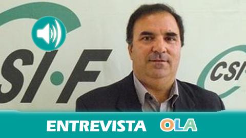 «Los empleados públicos se están convirtiendo en la hucha de la administración autonómica a base de continuos recortes», Francisco Iglesias, secretario de Acción Sindical CSI-F Andalucía