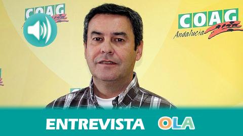«Los costes de la producción nos están matando porque no dejan de subir los insumos», Ramón García, secr. gral. COAG Sevilla