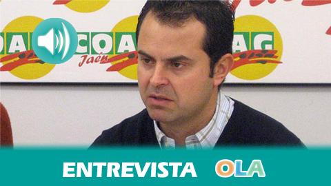 «La agricultura familiar garantizaría el abastecimiento en caso de crisis alimentaria, porque se basa en la cercanía con la población de su entorno», Juan Luis Ávila, responsable de Olivar de COAG-A