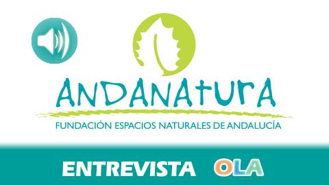 «Los recursos medioambientales de Andalucía forman parte de la etnografía de los territorios y eso es un valor añadido al producto turístico de naturaleza», Pilar Pérez, gerente Fundación Andanatura