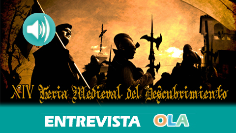 «La participación de todo el municipio en la ambientación de la Feria Medieval del Descubrimiento la hace diferente a todas», Teresa García, concejal de Turismo de Palos de la Frontera (Huelva)