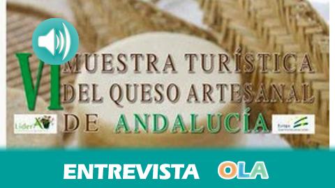 «En la Feria del Queso Artesanal de este fin de semana se podrán probar los mejores quesos que hoy por hoy se están produciendo en Andalucía», Alfonso Moscoso, alcalde de Villaluenga del Rosario (Cádiz)