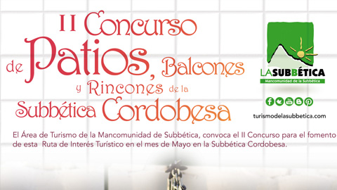 El II Concurso de Patios, Balcones y Rincones Típicos de la Subbética Cordobesa dará a conocer la comarca como Ruta de Interés Turístico a realizar durante el mes de Mayo