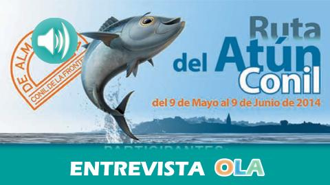 """""""Conil siempre ha estado unido a la pesca y a la almadraba y prueba de ello es nuestra cultura, nuestra idiosincrasia e incluso nuestro urbanismo"""", Juan Manuel Bermúdez, alcalde de Conil de la Frontera (Cádiz)"""