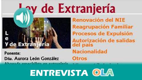 «Una persona que está en paro puede tener problemas para renovar el permiso de residencia sobre todo si se le termina la prestación», Aurora León, abogada especialista en extranjería y derecho laboral