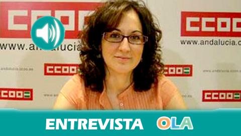 «Las reformas laborales del Gobierno propician prácticas fraudulentas por parte del empresariado andaluz», Nuria López, secretaria de Empleo de Comisiones Obreras en Andalucía
