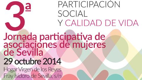 """El 29 de octubre se celebra la III Jornada Participativa de Asociaciones de Mujeres de Sevilla, así como los Premios Mujer 2014, en el Teatro del Hogar """"Virgen de los Reyes"""""""