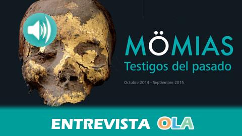 """""""Las momias nos aportan muchos conocimientos, no sólo acerca de cómo vivió esa persona, sino también esa sociedad que la acogió"""", Miguel Botella, director del Laboratorio de Antropología Forense UGR"""