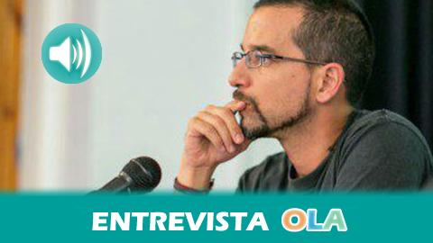 «Los andaluces del Consejo de Coordinación de Podemos son diez voces que conocen muy bien nuestra región y que van a influir en sentido positivo para Andalucía en las decisiones que tome la organización», Sergio Pascual, secretario de Organización de Podemos