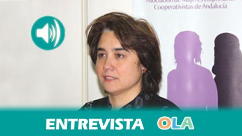 «Una mujer independiente económicamente es más libre y tiene más fácil romper las ataduras de su pareja y salir del círculo del maltrato», Lola Sanjuán, presidenta Asociación de Mujeres Empresarias Cooperativistas de Andalucía