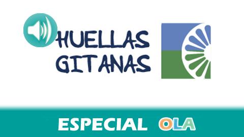 Huellas Gitanas, el espacio radiofónico que protagoniza la comunidad romaní y que la Onda Local de Andalucía ha emitido los martes y jueves, concluye su andadura haciendo un repaso de su recorrido
