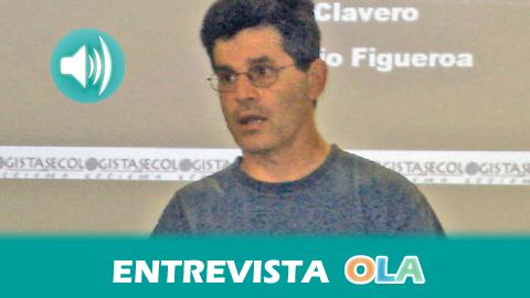 «El suelo andaluz está desprotegido porque se ha destruido mucha vegetación y ello favorece la desertización», Juan Clavero, secretario de Ordenación del Territorio de Ecologistas en Acción
