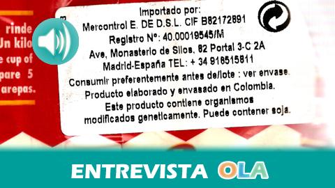 «La inspección en etiquetas de alimentos transgénicos ha dejado ver que productos sospechosos de contener estos organismos no los tenían en su composición», Pablo Blanco, Servicio Inspección Consumo de Andalucía
