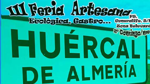 Huércal de Almería celebra este domingo la III Feria Artesana, Ecológica y Gastronómica junto al paseo del Generalife del municipio con un mercadillo, talleres, música, concursos y juegos infantiles