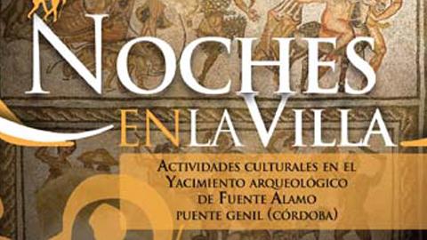 El yacimiento arqueológico de Fuente Álamo, en Puente Genil,  continúa este verano con sus actividades de  Noches en la Villa, un programa nocturno, cultural y turístico que dura desde  junio hasta septiembre