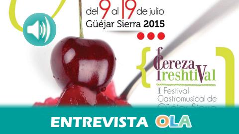 «Nuestra cereza tiene una gran importancia en nuestra historia, en nuestras raíces y familias que, durante generaciones, se han dedicado a ellas», Elisa García, concejal de turismo de Güéjar Sierra (Granada)
