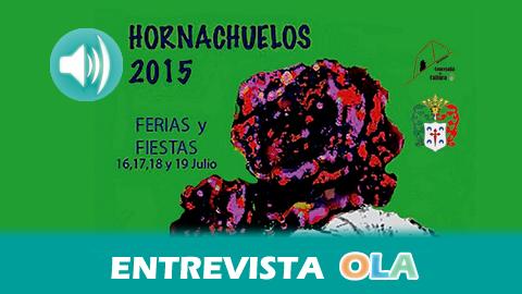 «La Feria de Hornachuelos es muy entrañable y familiar porque recibimos a muchos melojos y melojas que viven fuera», María de los Ángeles Rodríguez, primera tte Alcalde y concejal Festejos Hornachuelos (Córdoba)