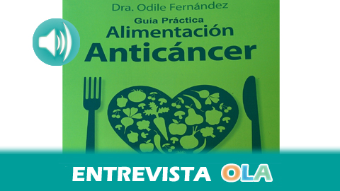 """""""Incorporando día a día alimentos oncoprotectores en nuestra dieta como los vegetales y los frutos secos prevenimos enfermedades como el cáncer"""", Odile Fernández, dietista y médico de familia en Andalucía"""
