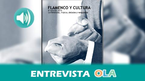 """""""Flamenco y Cultura' es un laboratorio donde los artistas y las compañías presentan iniciativas con diferentes perspectivas"""", Matilde Bautista, coordinadora 'Flamenco y Cultura' – Diputación de Granada"""