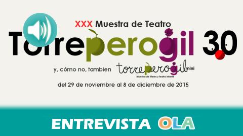 """""""La Muestra de Teatro de Torreperogil ha ido creando una cantera de aficionados en estos 30 años que se ve reflejado en el apoyo que recibe"""", Santos Sánchez, producción – Muestra de Teatro Torreperogil (Jaén)"""
