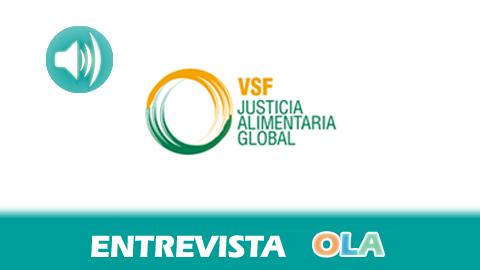 """""""La ciudadanía tiene alternativa que pasan por favorecer un modelo distinto y eso se hace intentando no comprar comida industrial"""", Javier Guzmán, director de VSF Justicia Alimentaria Global"""