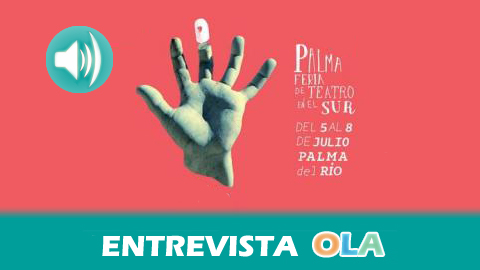 """""""Palma del Río se convierte en el punto neurálgico donde todas las personas de la profesión teatral debaten sus problemas y demandas"""", Esperanza Caro, concejal Turismo – Palma del Río (Córdoba)"""