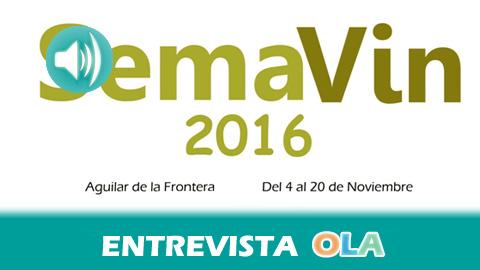'Semavin 2016, la cultura del vino' es una iniciativa de Aguilar de la Frontera que pone en valor la calidad y variedad de los vinos de la denominación de origen Montilla-Moriles