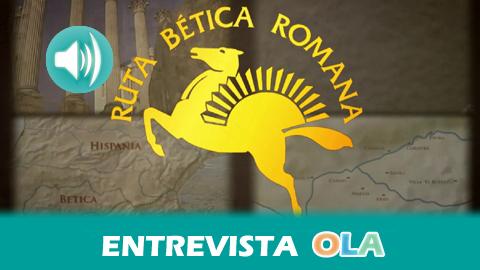 La Ruta Bética Romana celebra sus 20 años de historia con la puesta en marcha de una app que permitirá al visitante conocer el patrimonio romano de la zona