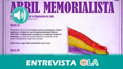 La Diputación de Cádiz organiza el 'Abril Memorialista' con motivo del 81 aniversario de la II República y en homenaje a los represaliados del franquismo