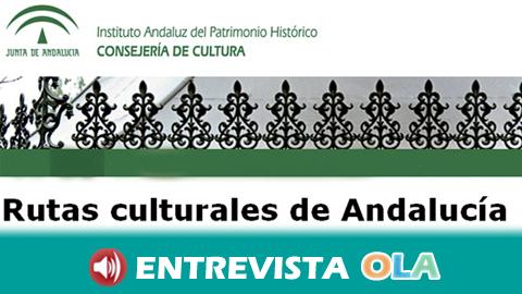 El Instituto Andaluz Patrimonio Histórico propone 26 rutas culturales por las ocho provincias para profundizar en el conocimiento del patrimonio andaluz
