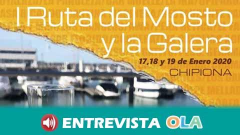 Chipiona, en Cádiz, celebra este fin de semana su primera Ruta del Mosto y la Galera