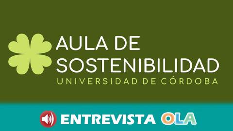 El Aula de Sostenibilidad de la Universidad de Córdoba promueve el voluntariado ambiental