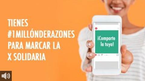La campaña #1MillonDeRazones promueve marcar la X Solidaria en la declaración de la renta para ayudar a las personas más vulnerables