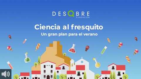 El programa 'Ciencia al fresquito' arranca su segunda edición con exposiciones, encuentros con investigadores y talleres online