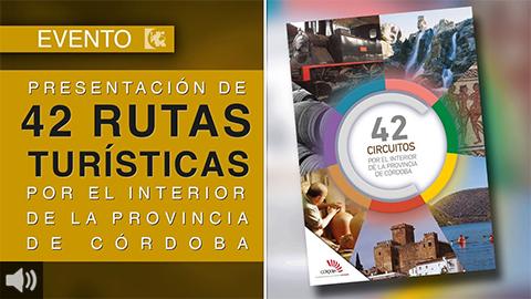 La provincia de Córdoba reúne sus vestigios históricos, su cultura y encantos culinarios en 42 rutas por sus comarcas