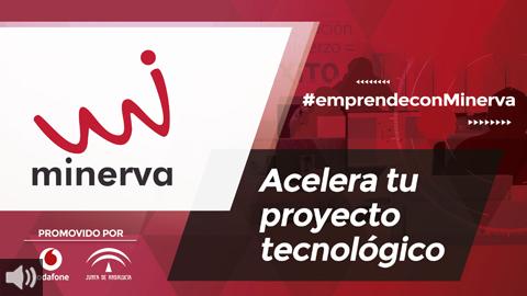 La octava edición del Programa Minerva busca nuevos proyectos de base tecnológica a través de la consolidación de su modelo de negocio, con formación y mentorización personalizada