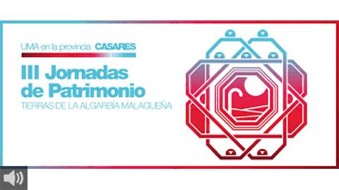 Casares celebra este fin de semana las III Jornadas de Patrimonio con el título 'Tierras de la Algarbía malagueña: de la Caxara al Condado de Casares 1450-1650'