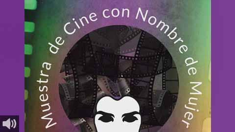 La Muestra de Cine «Con nombre de mujer 2021» será online, gratuita y con sesiones para institutos