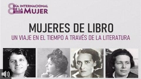 'Mujeres de Libro' ofrece un paseo literario por el legado de importantes escritoras y recupera las historias, el trabajo y las investigaciones de mujeres olvidadas