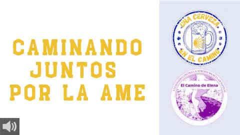 La Asociación El camino de Elena y la plataforma 'Una Cerveza en el Camino' han presentado su reto Caminando Juntos por la AME
