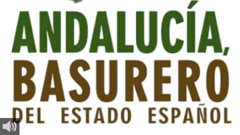 El ensayo 'Andalucía, basurero del Estado Español' señala los puntos críticos de contaminación en nuestra comunidad