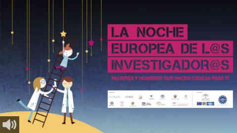 La Noche Europea de los Investigadores celebra su décima edición recuperando la presencialidad en las calles y en Andalucía está dedicada al Pacto Verde Europeo