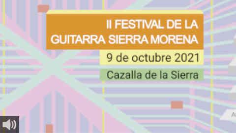 El Festival de la Guitarra de Sierra Morena regresa con su segunda edición con el objetivo de convertirse en una cita obligada cada otoño en la sierra sevillana