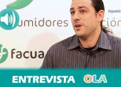 «Con los datos reflejados en el simulador 'miclausulasuelo' los consumidores afectados por cobros indebidos de los bancos pueden hacer sus reclamaciones», Jordi Castilla, integrante Gabinete Jurídico FACUA