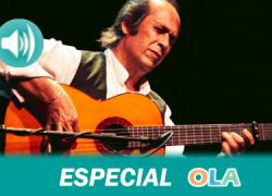 ESPECIAL LOS CAMINOS DEL CANTE: «La admiración por Paco de Lucía irá creciendo cada día más en todos nosotros»